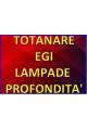TOTANARE / EGI / LAMPADE PROF.